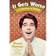 It Gets Worse: A Collection of Essays