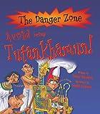 Avoid Being Tutankhamun! (Danger Zone)