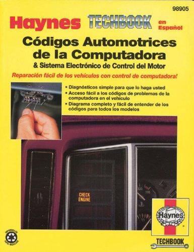 Codigos Automotrices de la Computadora and Sistema Electronico de Control del Motor (Haynes Manuals (Spanish)) por John Haynes