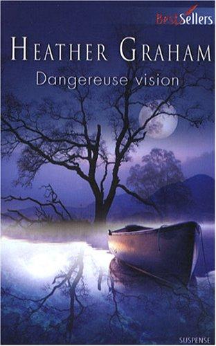 Dangereuse vision
