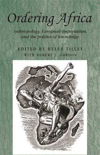 Ordering Africa: Anthropology, European Imperialism, and the Politics of Knowledge (Studies in Imperialism) (Studies in Imperialism MUP) (2007-04-01)