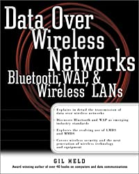 Data Over Wireless Networks: Bluetooth, WAP, and Wireless LANs by Gilbert Held (2000-11-13)