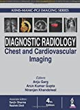 AIIMS-MAMC-PGI Imaging Series Diagnostic Radiology Chest and Cardiovascular Imaging