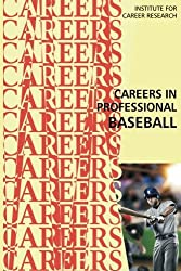 Careers in Professional Baseball by Institute For Career Research (2016-01-07)