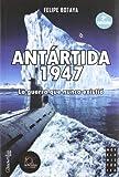 Libros Descargar en linea Antartida 1947 La guerra que nunca existio Novela Historica (PDF y EPUB) Espanol Gratis