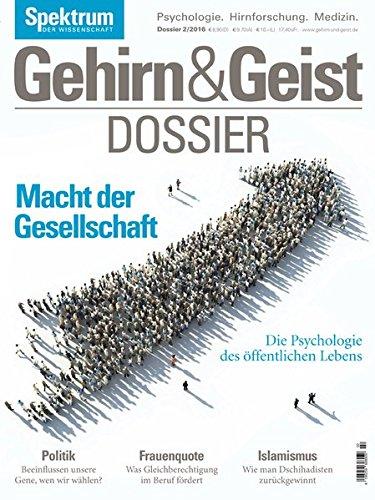 Macht der Gesellschaft: Die Psychologie ds öffentlichen Lebens (Gehirn&Geist Dossier)
