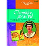Cléopâtre, fille du Nil: Journal d'une princesse égyptienne, 57-55 avant J.-C.