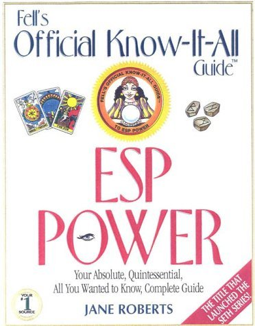 E.S.P. Power: Your Absolute, Quintessential, All You Wanted to Know, Complete Guide (Fell's Official Know-It-All Guides) by Jane Roberts (1-Sep-2000) Paperback