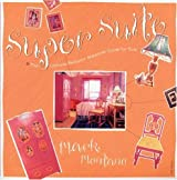 Super Suite: The Ultimate Bedroom Makeover Guide for Girls by Mark Montano (2002-10-25)