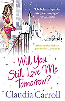 Will You Still Love Me Tomorrow? by [Carroll, Claudia]