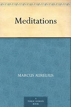 Meditations (English Edition) par [Aurelius, Marcus]