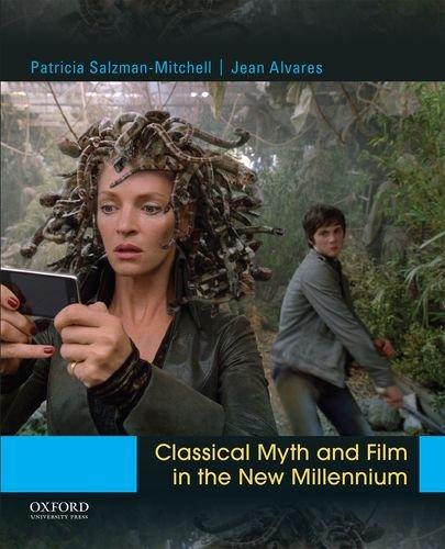 Classical Myth and Film in the New Millennium por Patricia Salzman-Mitchell
