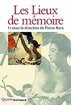 Les Lieux de mémoire, tome 1
