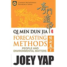 Qi Men Dun Jia Forecasting Methods - People and Environmental Matters: Explore possibilities and outcomes with the ancient art of Qi Men (English Edition)