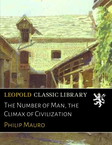 The Number of Man, the Climax of Civilization