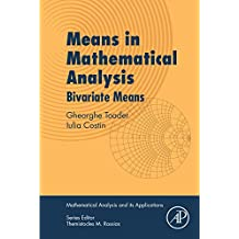 Means in Mathematical Analysis: Bivariate Means (Mathematical Analysis and its Applications)