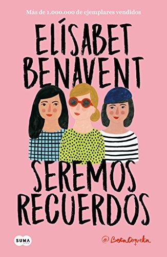 Seremos recuerdos (Canciones y recuerdos 2) par Elísabet Benavent