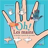 Oh ! Les mains