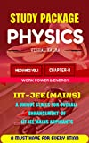 STUDY PACKAGE: PHYSICS FOR IIT-JEE(MAINS): CHAPTER 8: WORK POWER AND ENERGY (IIT-JEE/KVPY/BITSAT)