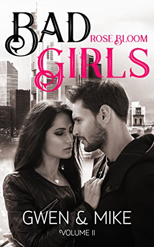 Bad Girls: Gwen & Mike Vol 2 von [Bloom, Rose]