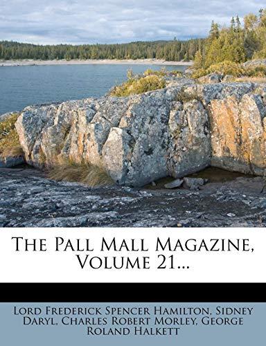 The Pall Mall Magazine, Volume 21.