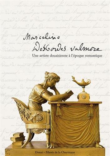 Marceline Desbordes-Valmore : Une artiste douaisienne à l'époque romantique