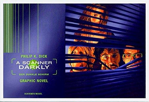 Phillip K. Dick. A Scanner Darkly: Alles wird nicht gut. Graphic Novel by Philip K. Dick (2007-02-25)