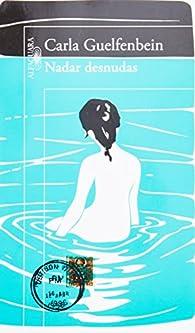 Nadar desnudas / Bared par Carla Guelfenbein