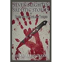 Seven Slightly Sadistic Stories (English Edition)