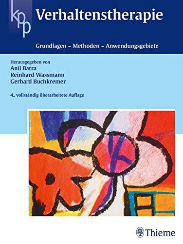 Verhaltenstherapie: Grundlagen - Methoden - Anwendungsgebiete (Klinische Psychologie)