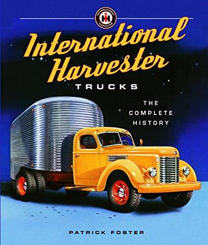 International Harvester Trucks: The Complete History -