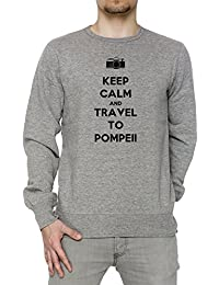 Keep Calm And Travel To Pompeii Hombre Sudadera Jersey Pullover Gris Algodón Men's Jumper Sweatshirt Pullover Grey