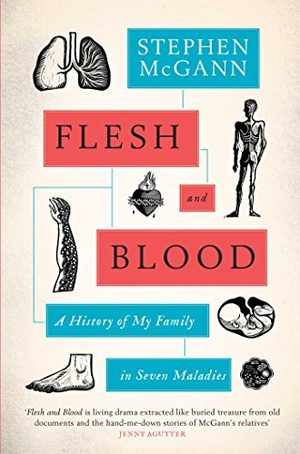 Flesh and Blood: A History of My Family in Seven Maladies by [McGann, Stephen]
