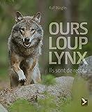 Ours, loup, lynx - Ils sont de retour