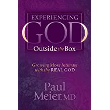 Experiencing God Outside the Box: Growing More Intimate with the REAL GOD (English Edition)