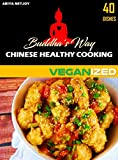 BUDDHA'S WAY: CHINESE HEALTHY COOKING : VEGANIZED