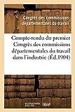 Telecharger Livres Compte rendu du premier Congres des commissions departementales du travail dans l industrie des enfants des filles mineures et des femmes tenu a Moulins les 24 et 25 octobre 1903 (PDF,EPUB,MOBI) gratuits en Francaise