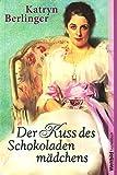 Weltbild Taschenbuch ~ Der Kuss des Schokoladenmädchens ;