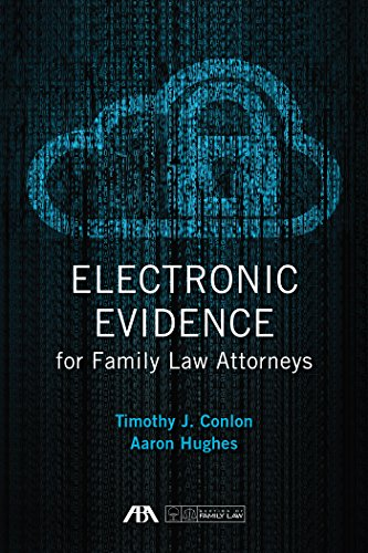 Electronic Evidence for Family Law Attorneys (English Edition)