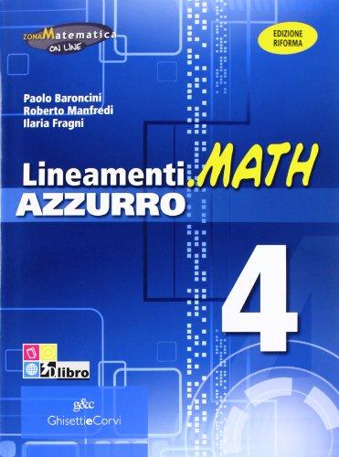 Lineamenti.math azzurro. Ediz. riforma. Per le Scuole superiori. Con espansione online: LINEAM.MATH AZZ.4