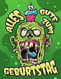 Alles Gute zum 57. Geburtstag: Ein lustiges Zombie Buch, das als Tagebuch oder Notizbuch verwendet werden kann. Perfektes Geburtstagsgeschenk für Zombiefans! Viel besser als eine Geburtstagskarte!