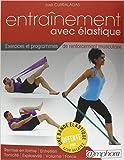 Telecharger Livres Entrainement avec Elastique Exercices et programmes de renforcement musculaire avec bande elastique offerte de Curraladas Jose 9 avril 2012 (PDF,EPUB,MOBI) gratuits en Francaise