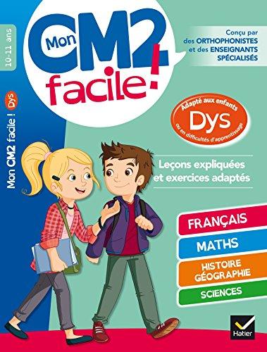 Mon CM2 facile ! adapté aux enfants DYS et en difficultés d'apprentissage par Evelyne Barge