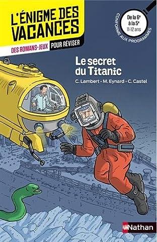 Les Francais Du Titanic - Le secret du Titanic - Cahier de