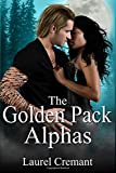 The Golden Pack Alphas: A Paranormal Romance