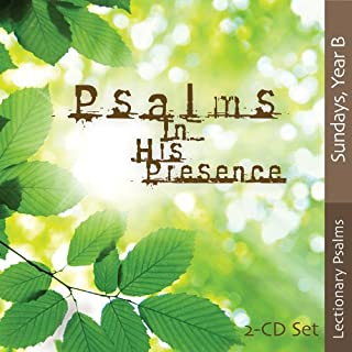 Psalms in His Presence - Year B