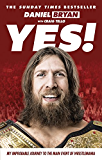 Yes!: My Improbable Journey to the Main Event of Wrestlemania