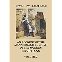 An Account of The Manners and Customs of The Modern Egyptians, Volume 2 (English Edition)