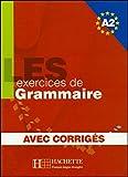 Les Exercices de Grammaire: Livre d'eleve A2 + corriges (Les 500 Exercices)