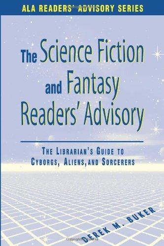 Science Fiction and Fantasy Readers' Advisory: The Librarian's Guide to Cyborgs, Aliens, and Sorcerers (Ala Readers Advisory Series) by Derek M. Buker (2002-08-01) par Derek M. Buker